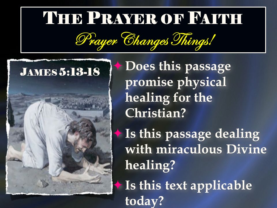 Prayer Changes Things! The Prayer of Faith