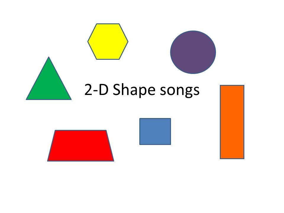 2-D Shape songs
