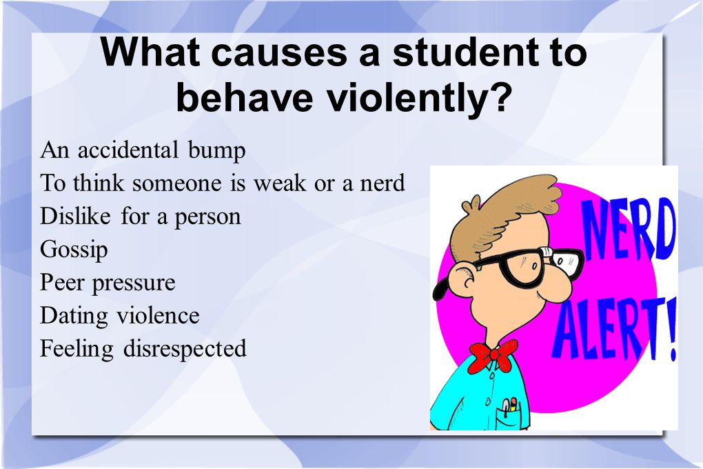 What causes a student to behave violently