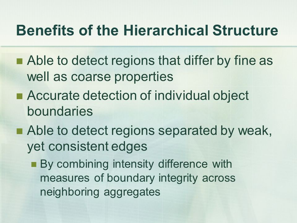 Benefits of the Hierarchical Structure