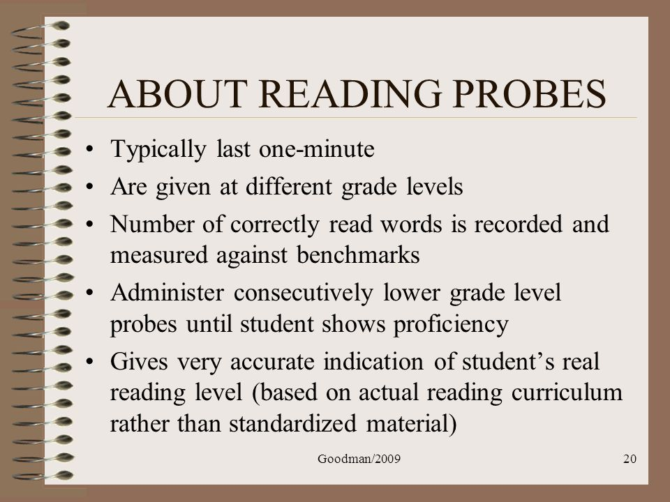 ABOUT READING PROBES Typically last one-minute