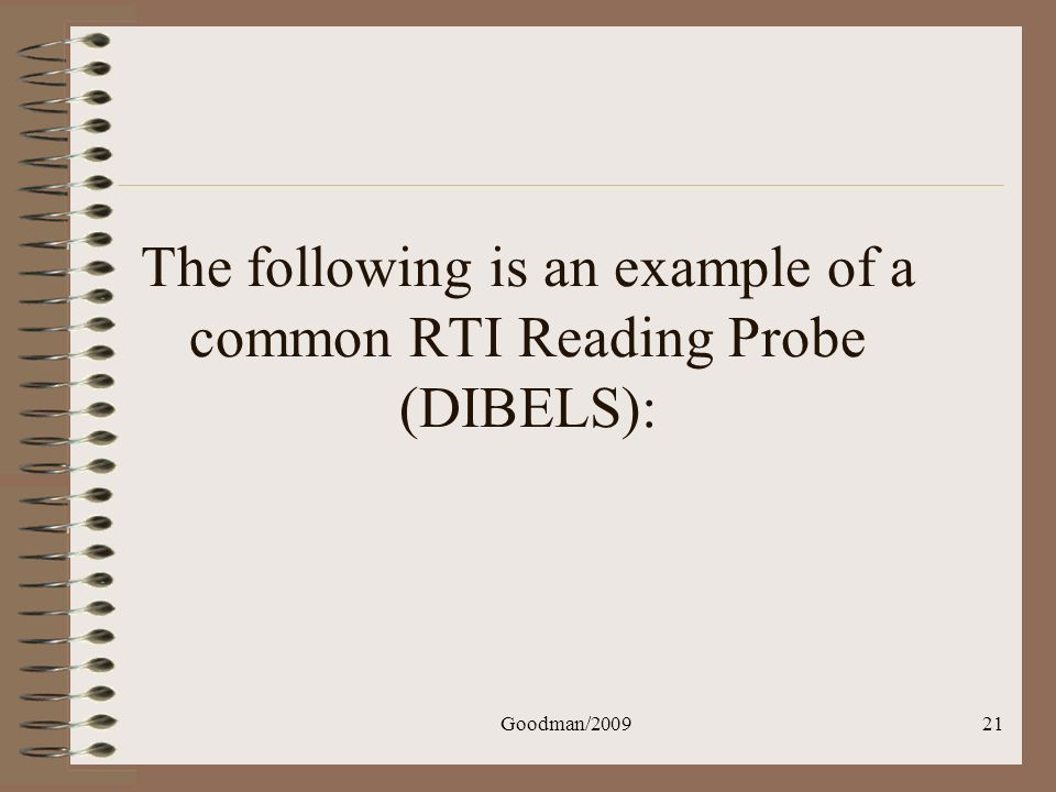 The following is an example of a common RTI Reading Probe (DIBELS):
