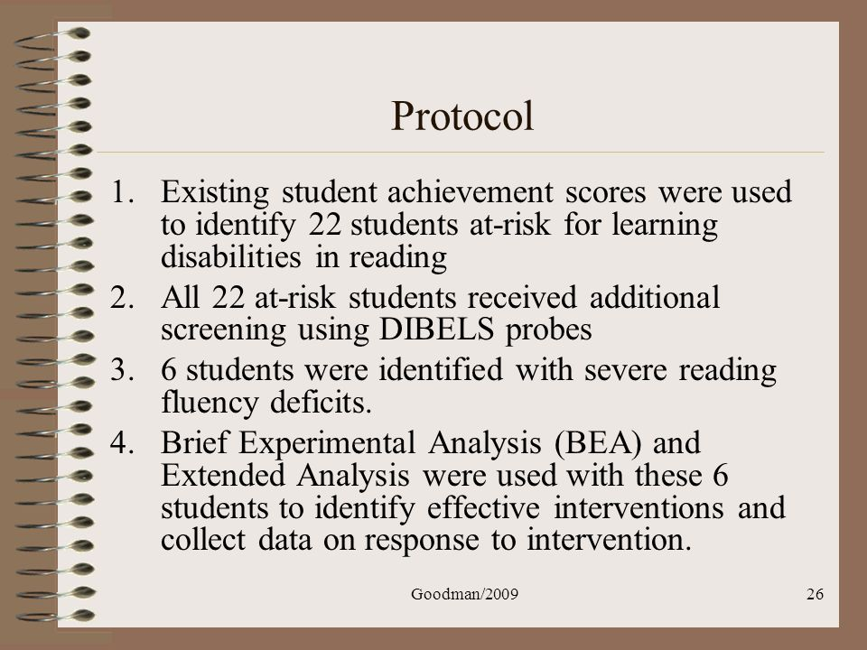 Protocol Existing student achievement scores were used to identify 22 students at-risk for learning disabilities in reading.