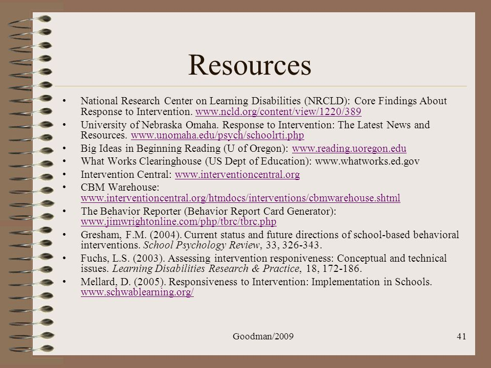 Resources National Research Center on Learning Disabilities (NRCLD): Core Findings About Response to Intervention. www.ncld.org/content/view/1220/389.