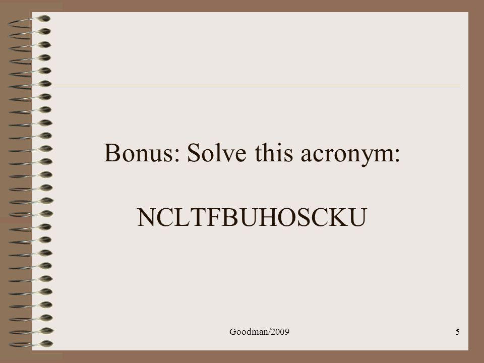 Bonus: Solve this acronym: NCLTFBUHOSCKU