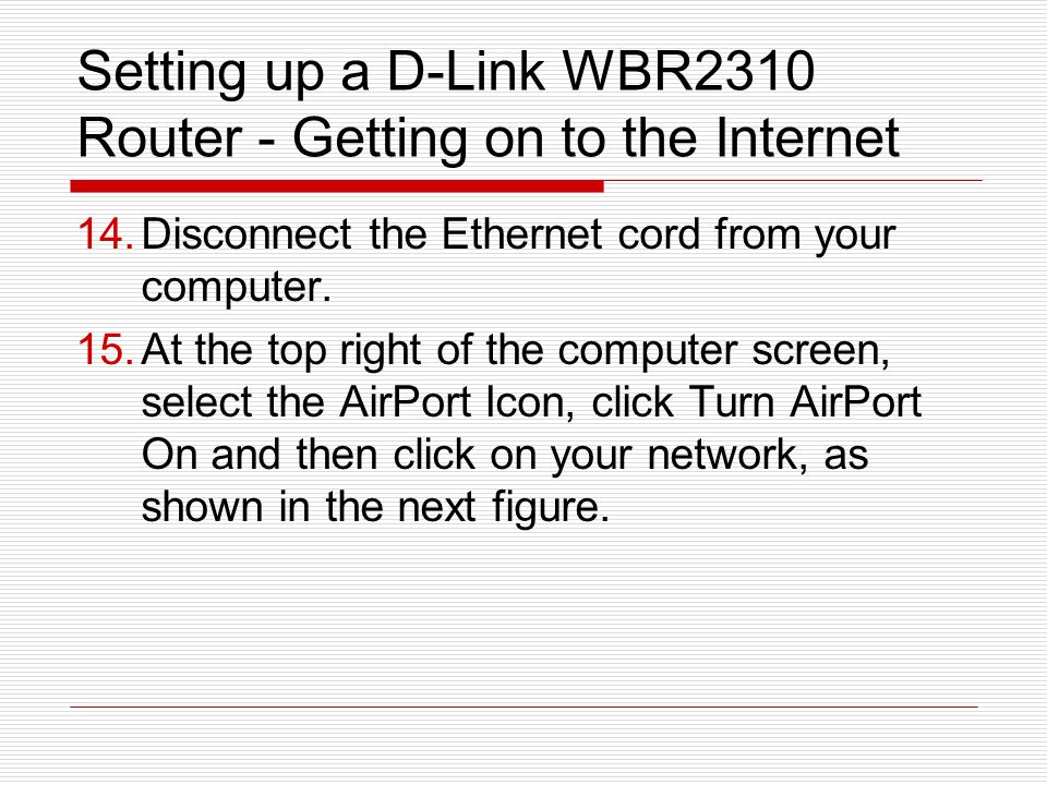 Setting up a D-Link WBR2310 Router - Getting on to the Internet