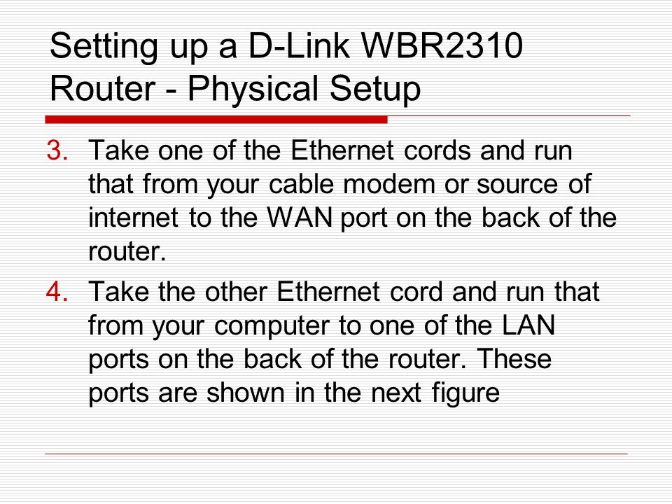 Setting up a D-Link WBR2310 Router - Physical Setup