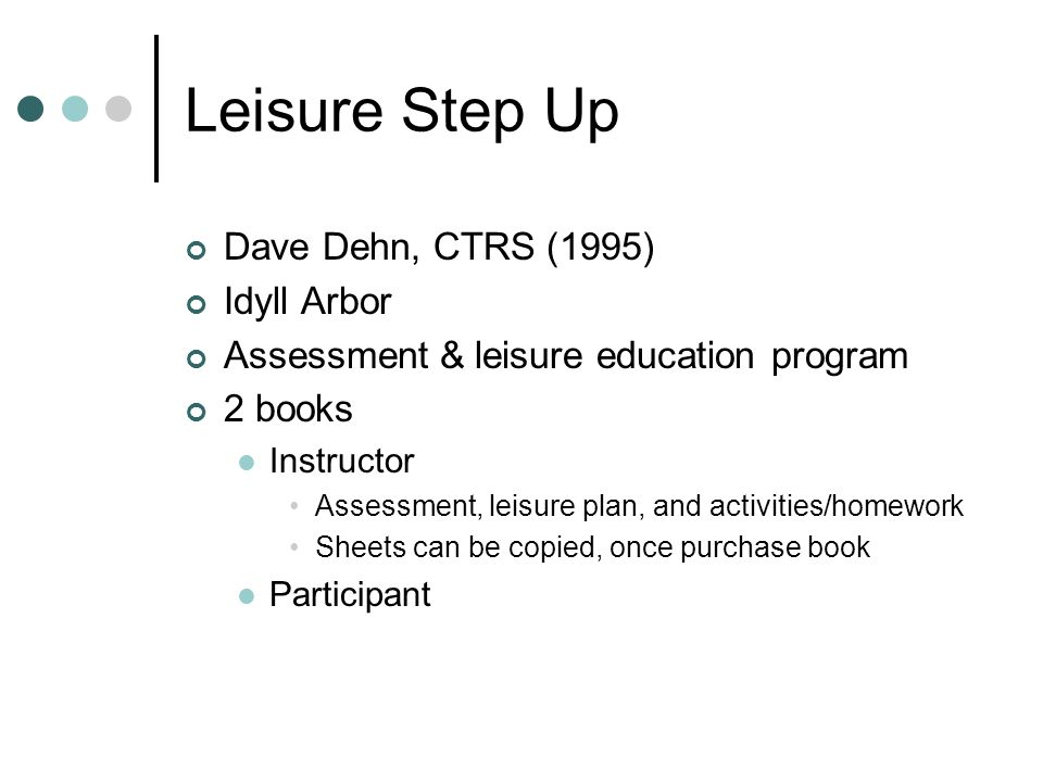 Leisure Step Up Dave Dehn, CTRS (1995) Idyll Arbor