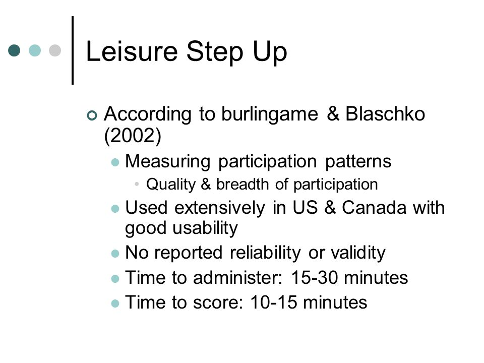 Leisure Step Up According to burlingame & Blaschko (2002)