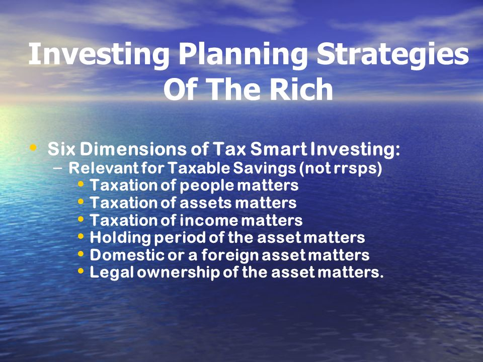 Investing Planning Strategies Of The Rich