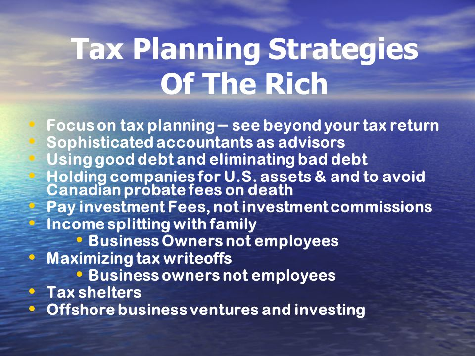 Tax Planning Strategies Of The Rich