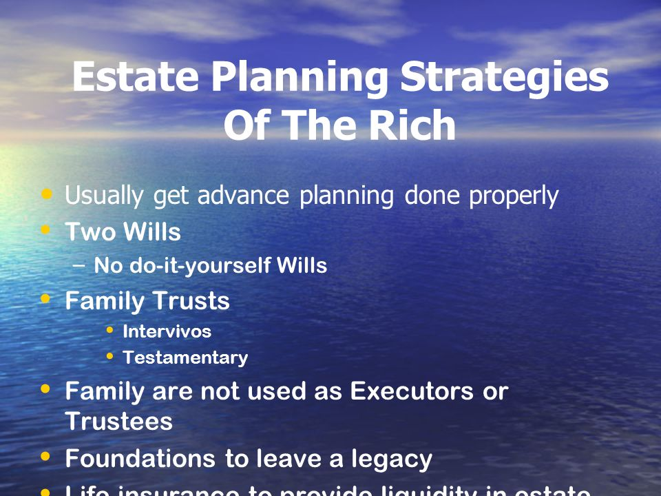 Estate Planning Strategies Of The Rich