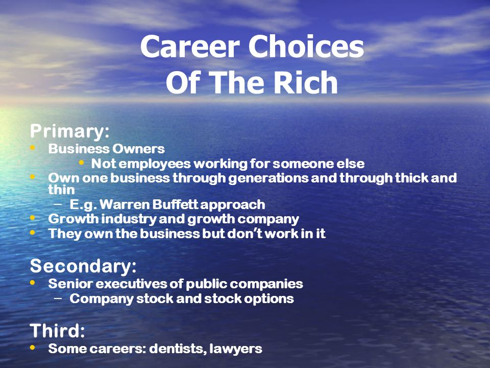 Career Choices Of The Rich