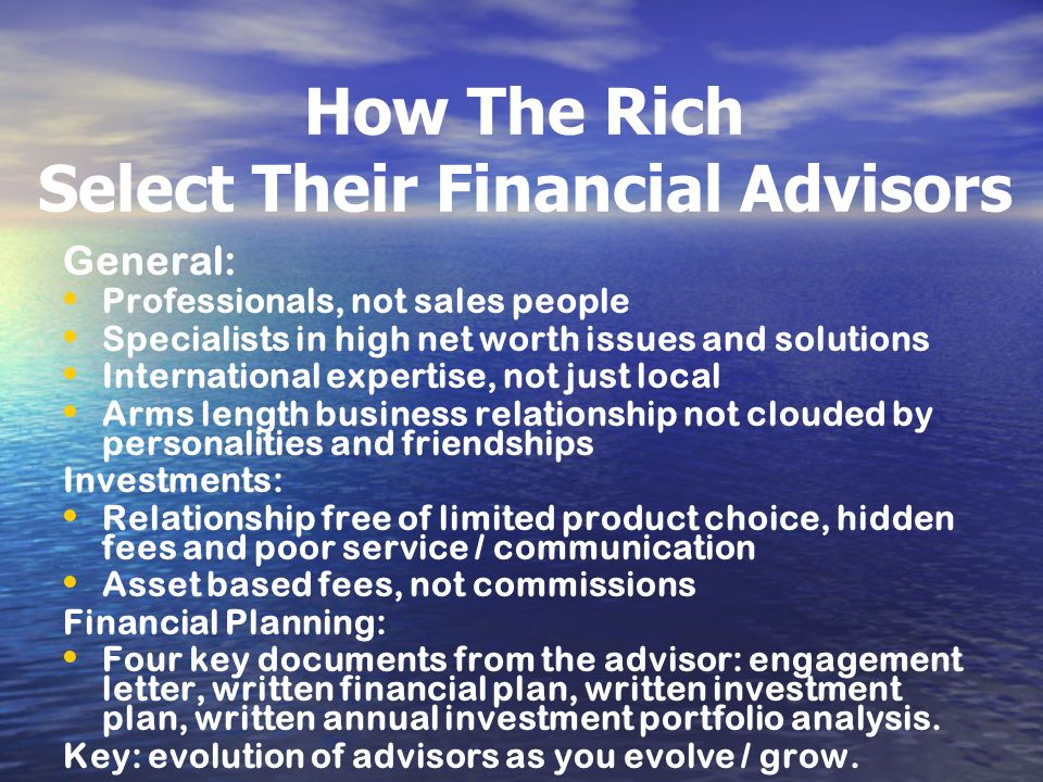 How The Rich Select Their Financial Advisors