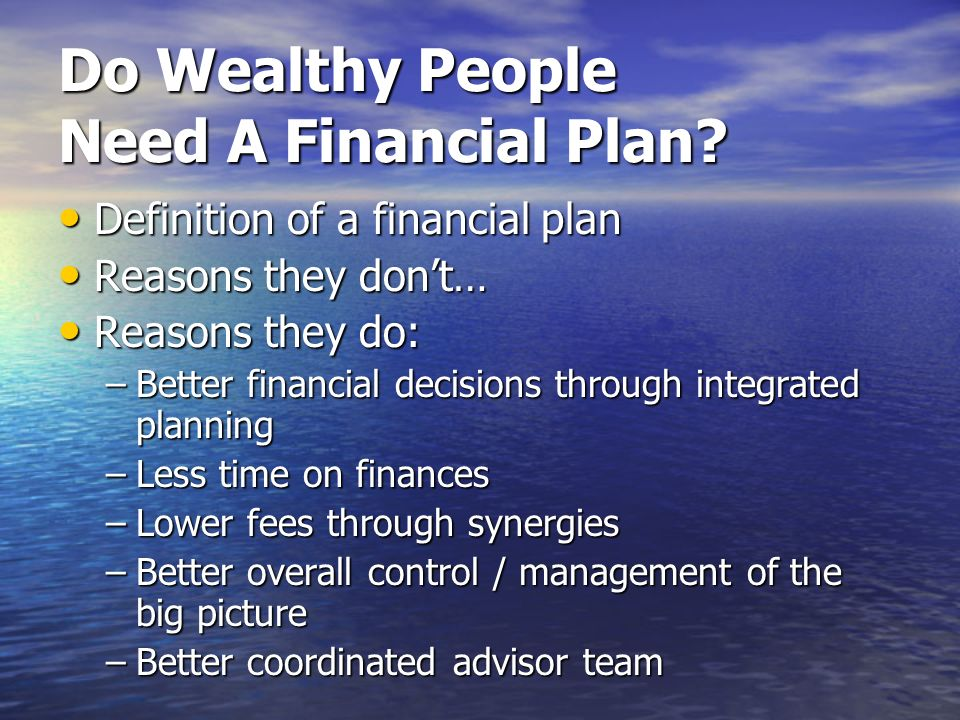 Do Wealthy People Need A Financial Plan