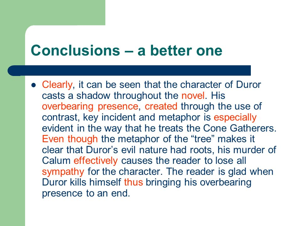 Conclusions – a better one