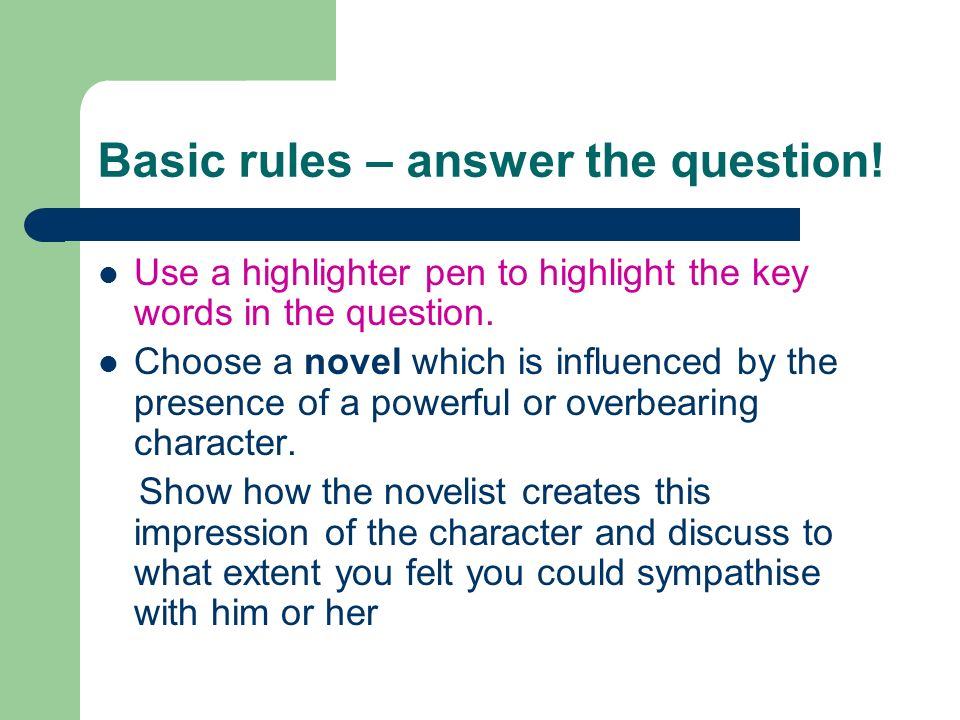 Basic rules – answer the question!