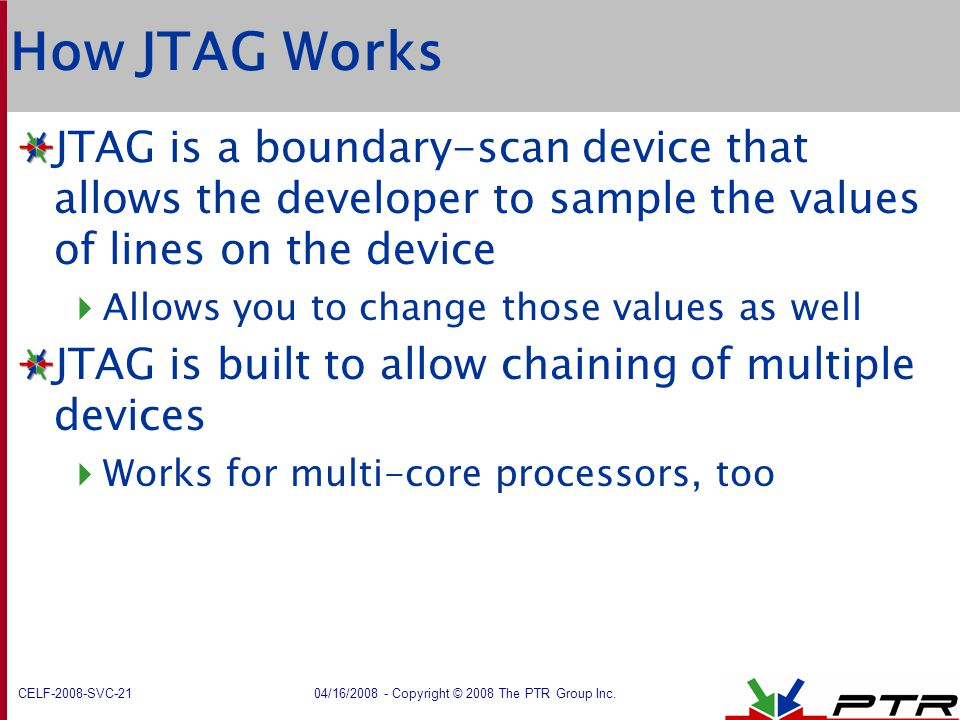 How JTAG Works JTAG is a boundary-scan device that allows the developer to sample the values of lines on the device.