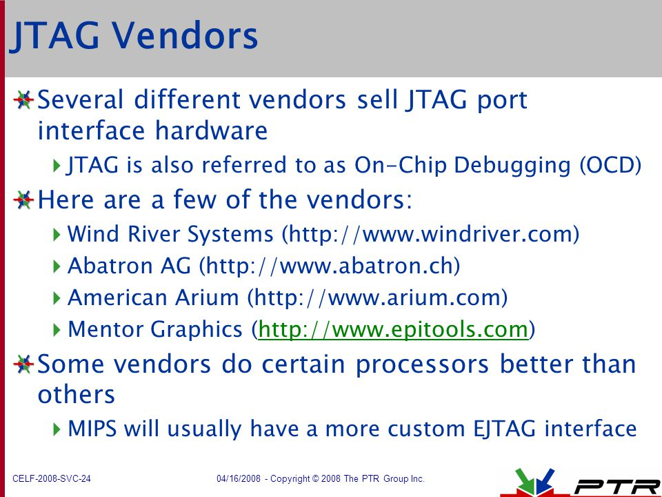 JTAG Vendors Several different vendors sell JTAG port interface hardware. JTAG is also referred to as On-Chip Debugging (OCD)