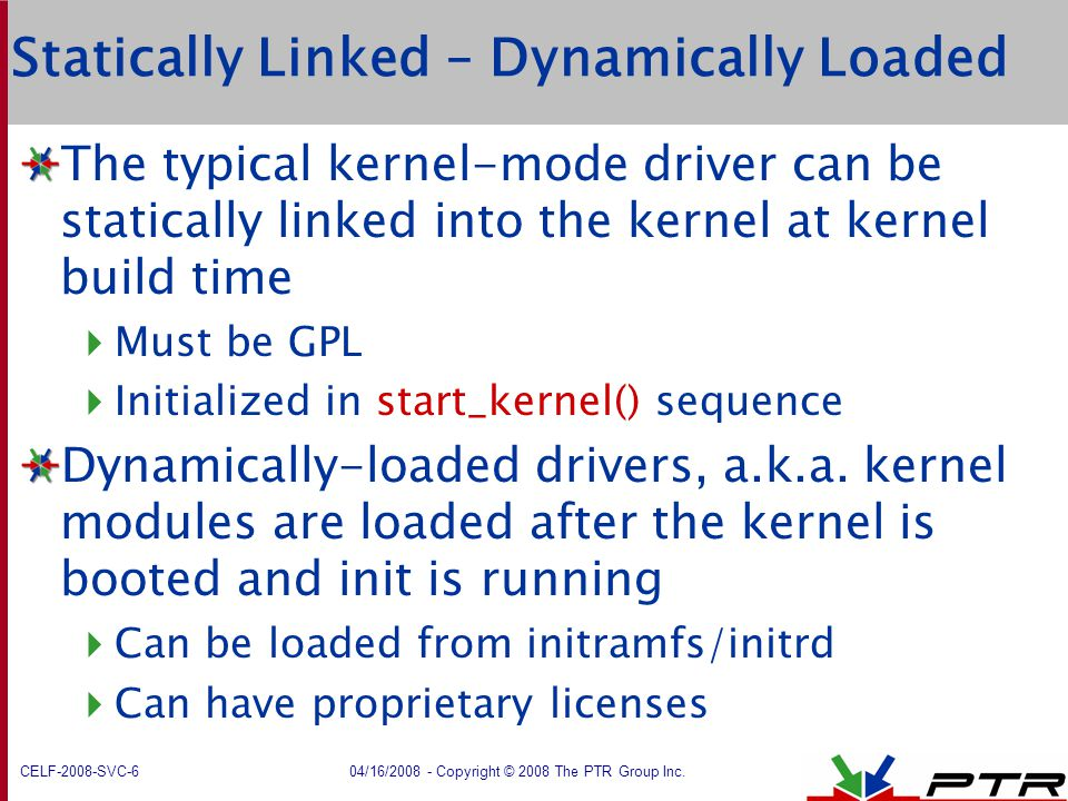 Statically Linked – Dynamically Loaded