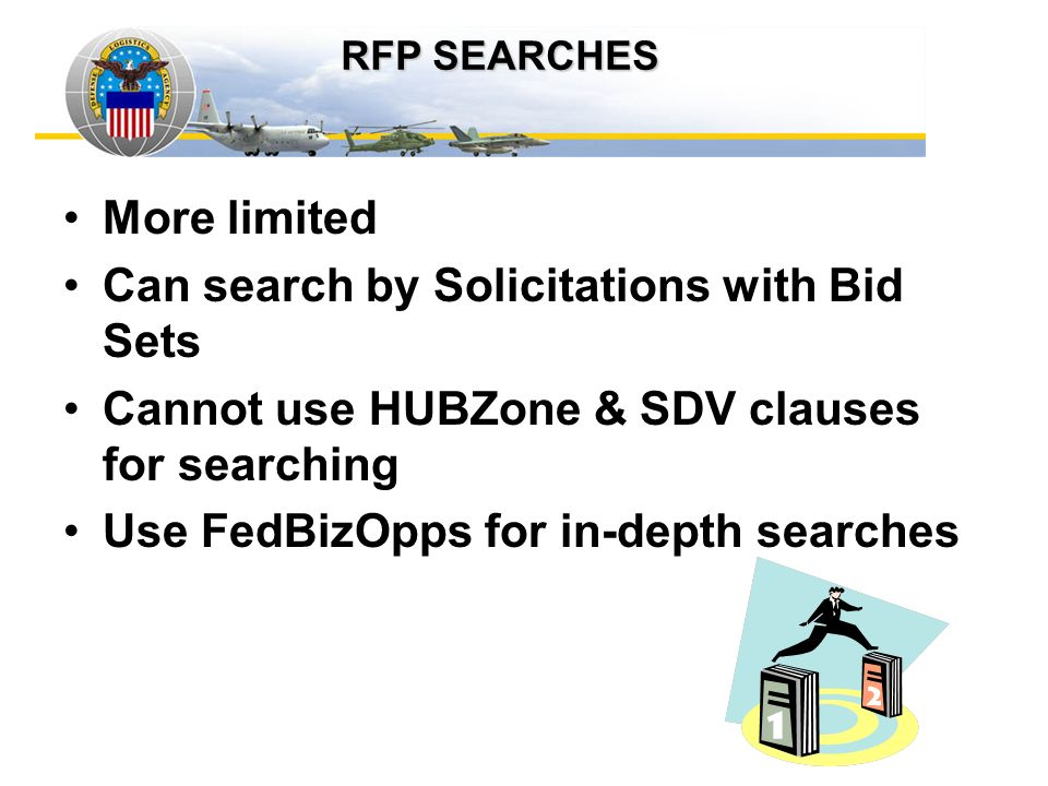 RFP Searches More limited Can search by Solicitations with Bid Sets