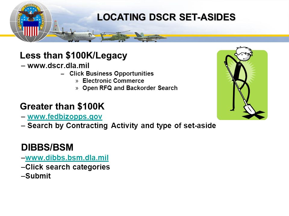 Auto IDPOs LOCATING DSCR SET-ASIDES DIBBS/BSM Less than $100K/Legacy