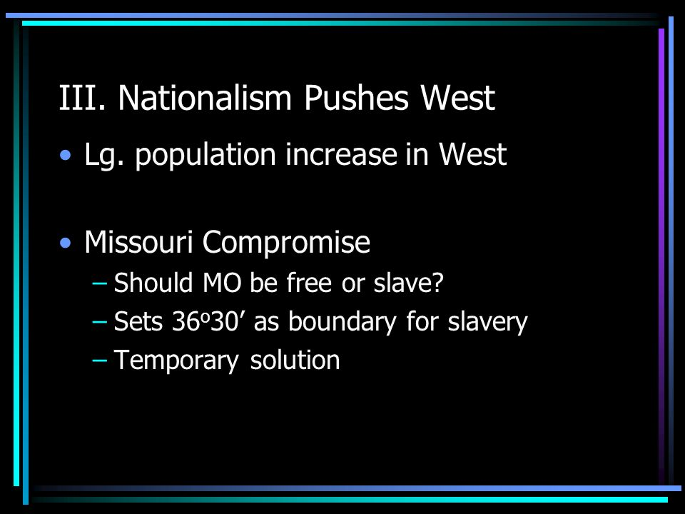 III. Nationalism Pushes West