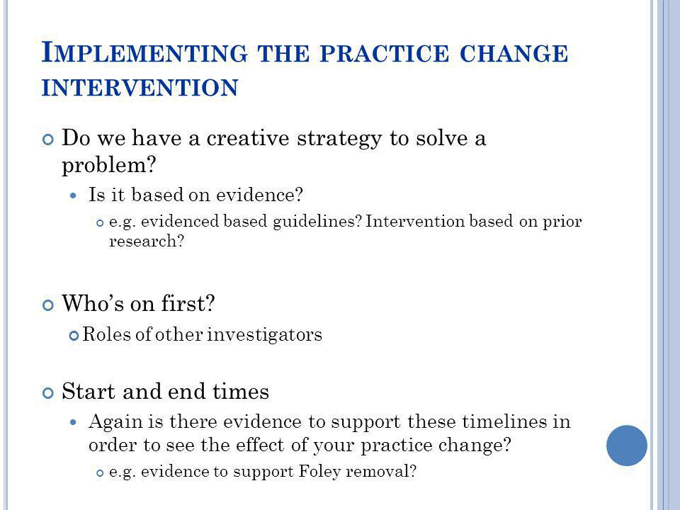 Implementing the practice change intervention