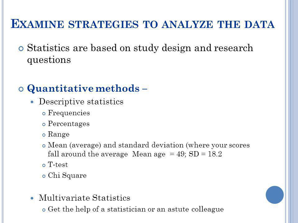 Examine strategies to analyze the data