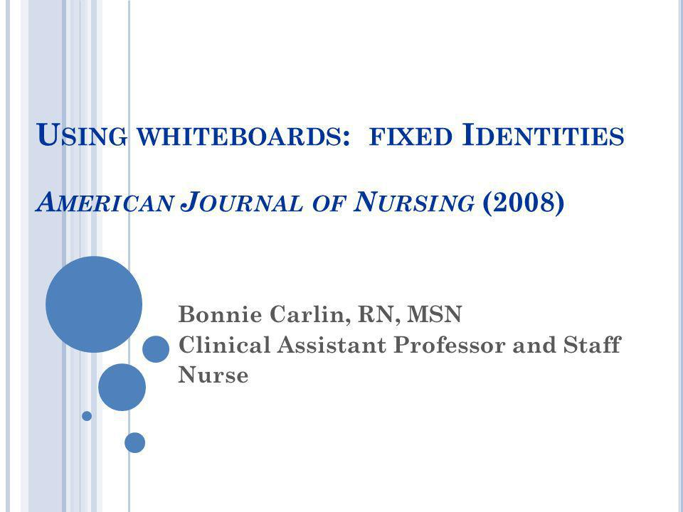 Using whiteboards: fixed Identities American Journal of Nursing (2008)