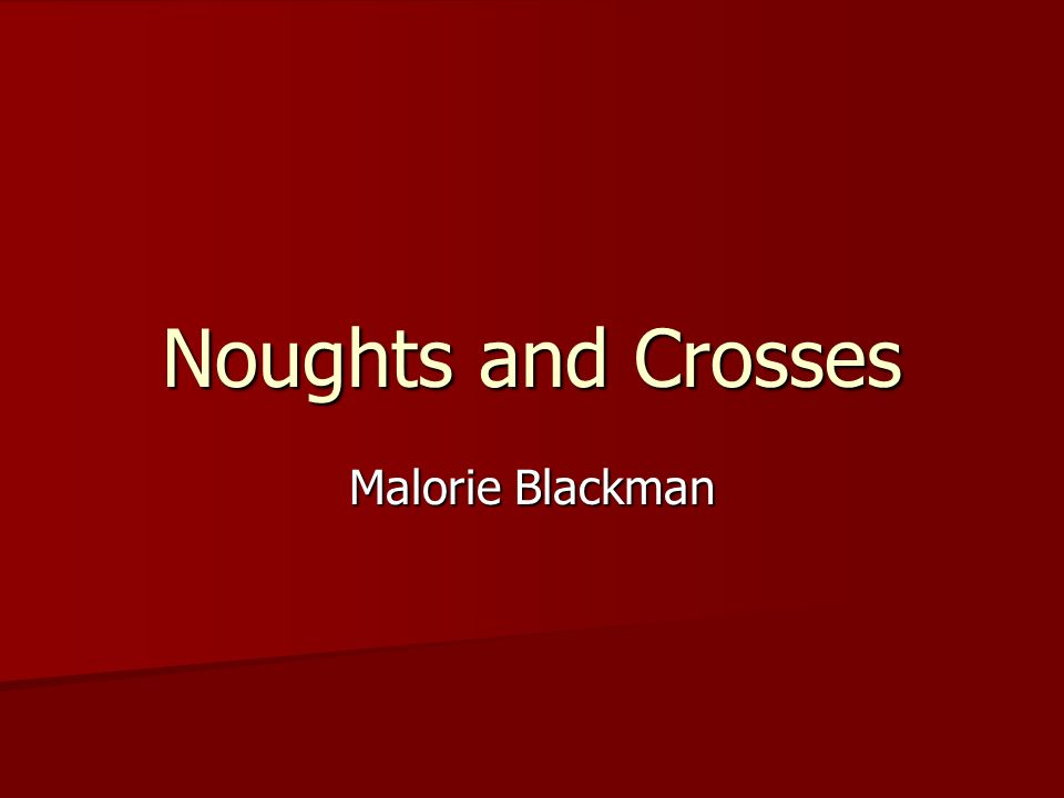 Noughts And Crosses Racism Essay