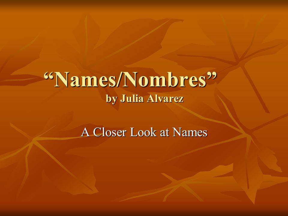 Names/Nombres by Julia Alvarez