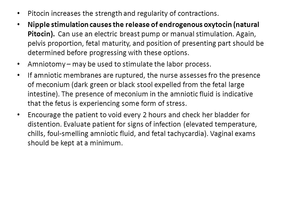 Pitocin increases the strength and regularity of contractions.