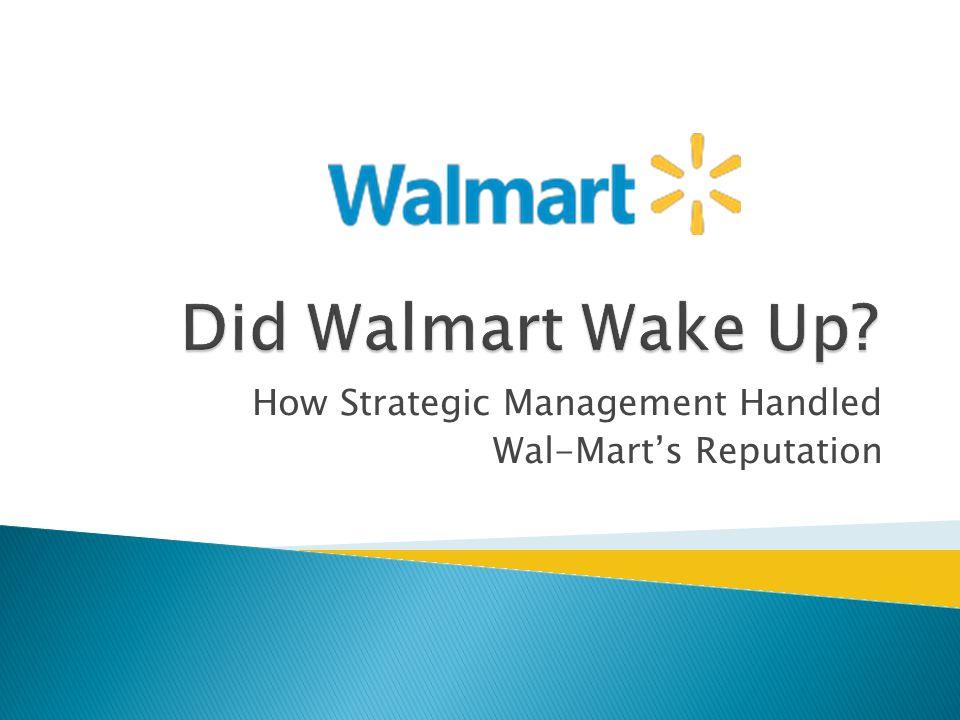 How Strategic Management Handled Wal-Mart's Reputation