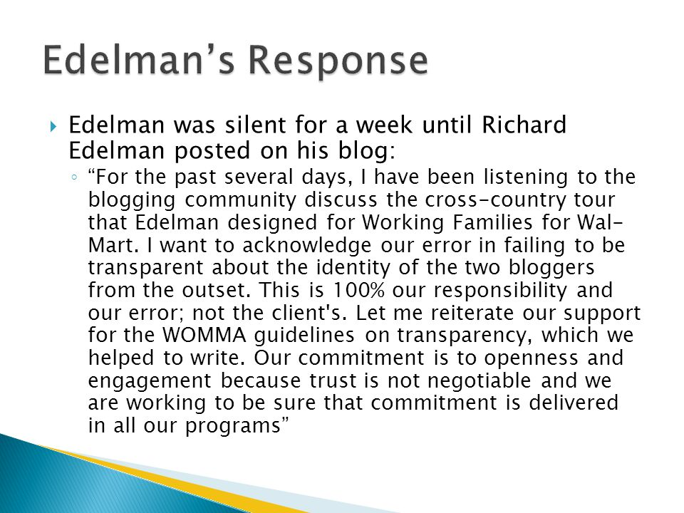 Edelman's Response Edelman was silent for a week until Richard Edelman posted on his blog: