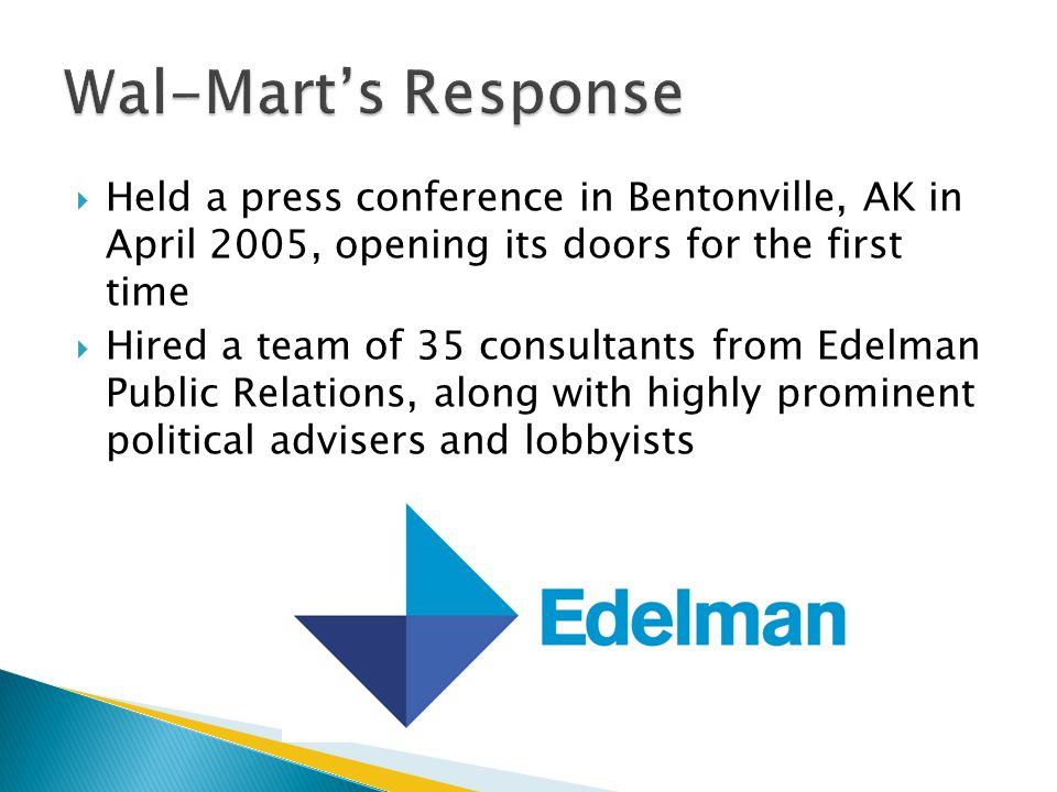 Wal-Mart's Response Held a press conference in Bentonville, AK in April 2005, opening its doors for the first time.