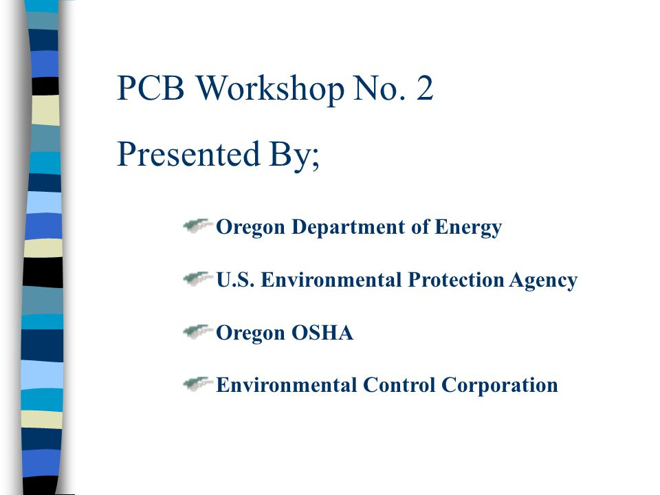PCB Workshop No. 2 Presented By; Oregon Department of Energy