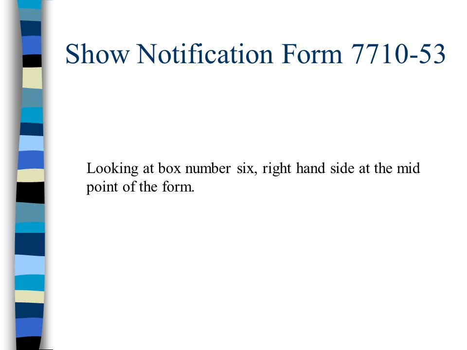 Show Notification Form 7710-53