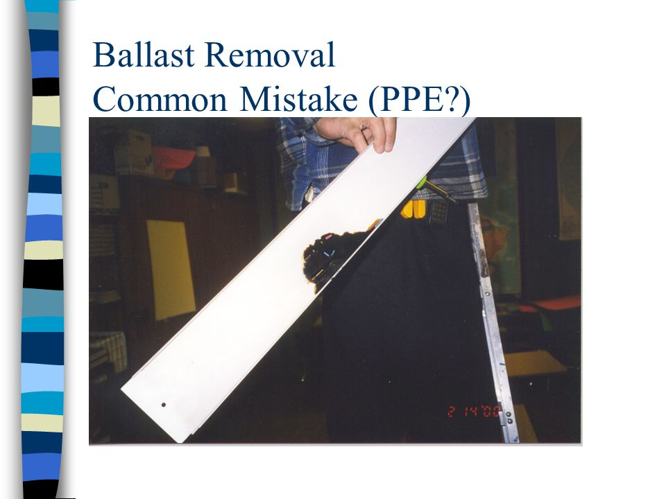 Ballast Removal Common Mistake (PPE )