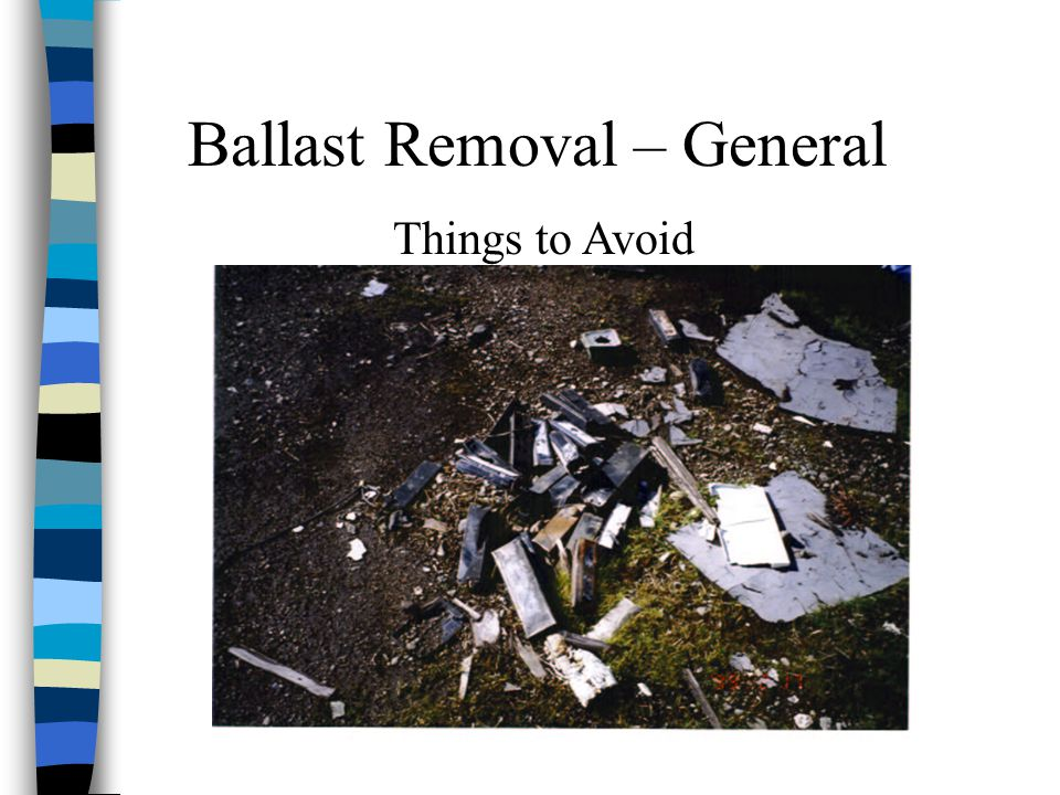 Ballast Removal – General