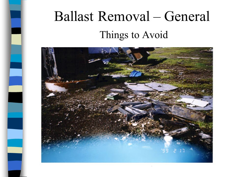 Ballast Removal – General Things to Avoid