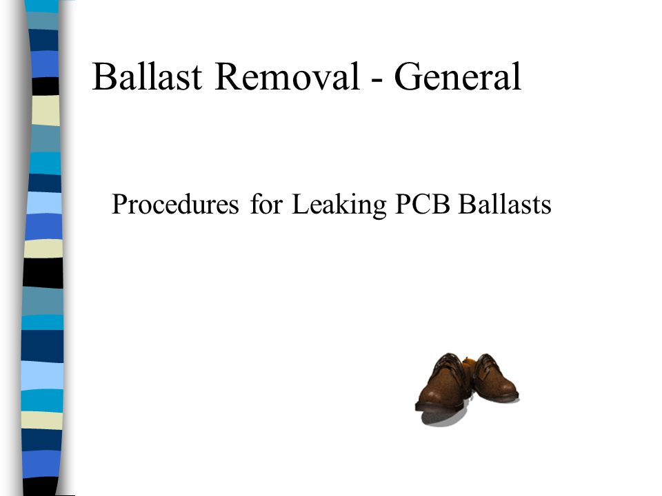 Ballast Removal - General