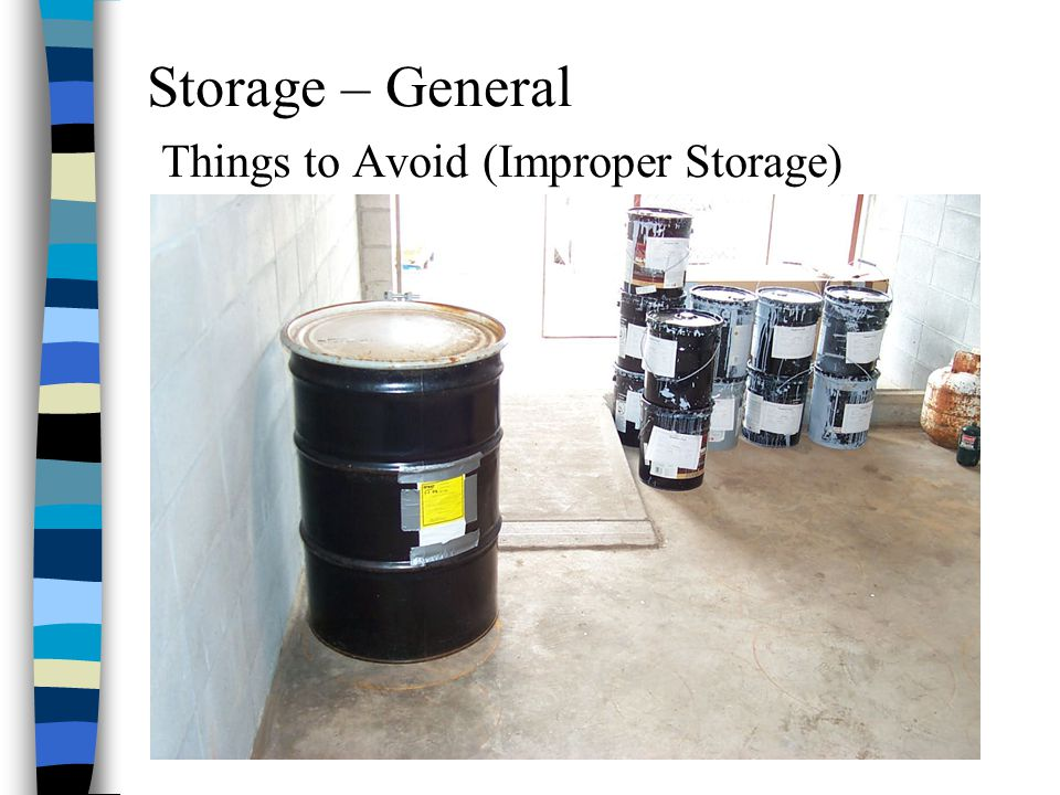 Storage – General Things to Avoid (Improper Storage)