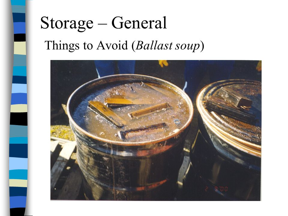Storage – General Things to Avoid (Ballast soup)