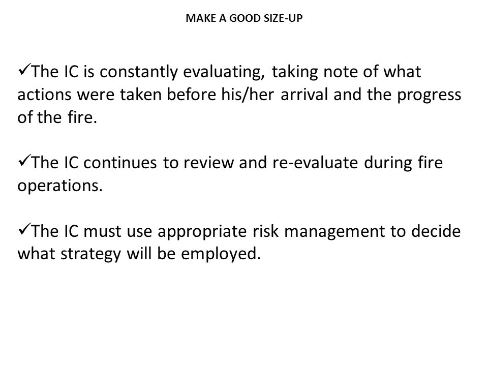 The IC continues to review and re-evaluate during fire operations.