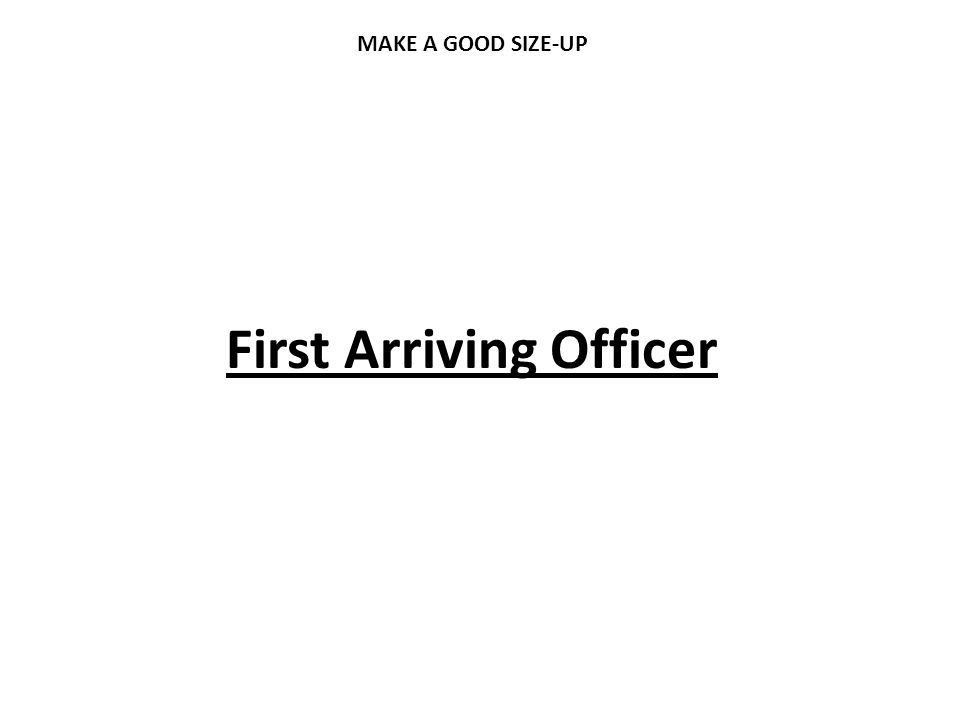 First Arriving Officer