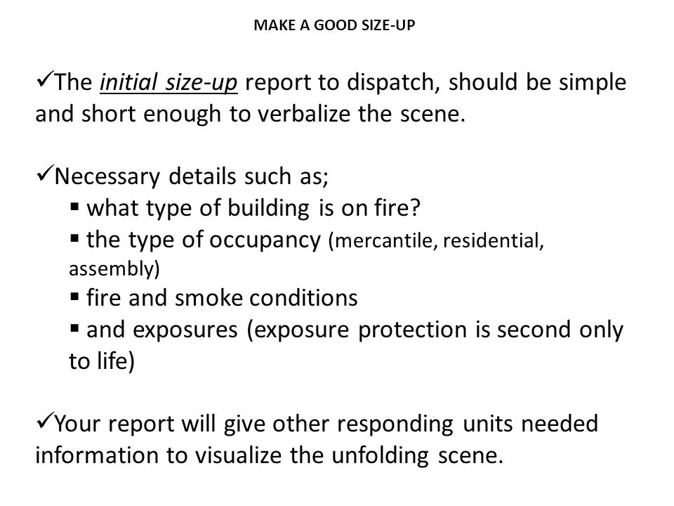 Necessary details such as; what type of building is on fire