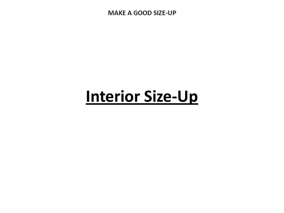 MAKE A GOOD SIZE-UP Interior Size-Up