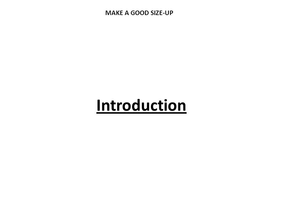 MAKE A GOOD SIZE-UP Introduction