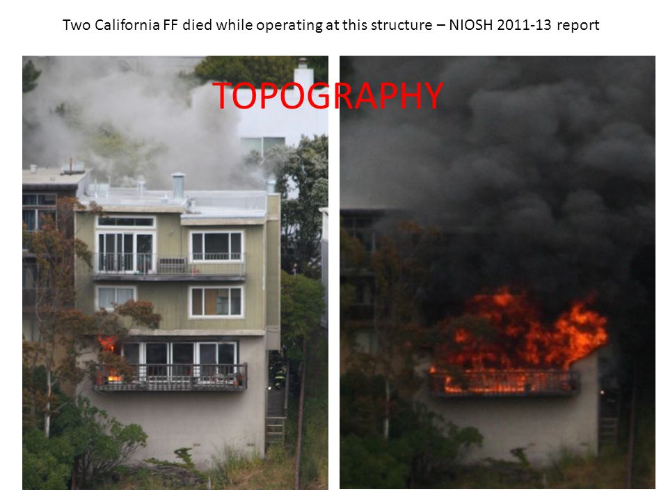 Two California FF died while operating at this structure – NIOSH 2011-13 report